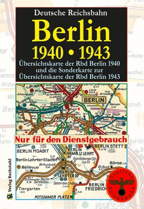 Übersichtskarte der Rbd Berlin 1940 und die Sonderkarte zur Übersichtskarte der Rbd Berlin 1943 (Reprint)