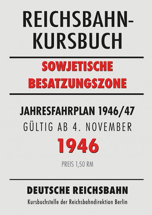 Reichsbahnkursbuch sowjetische Besatzungszone - Jahresfahrplan 1946/47 (Reprint)