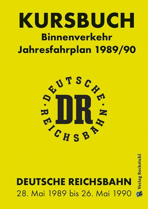 Kursbuch Binnenverkehr Jahresfahrplan 1989/90. Deutsche Reichsbahn (Reprint)