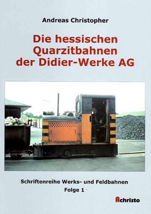 Die hessischen Quarzitbahnen der Didier-Werke AG. Andreas Christopher