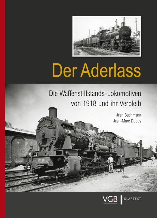 Der Aderlass. Die Waffenstillstands-Lokomotiven von 1918 und ihr Verbleib. Jean Buchmann und Jean-Marc Dupuy
