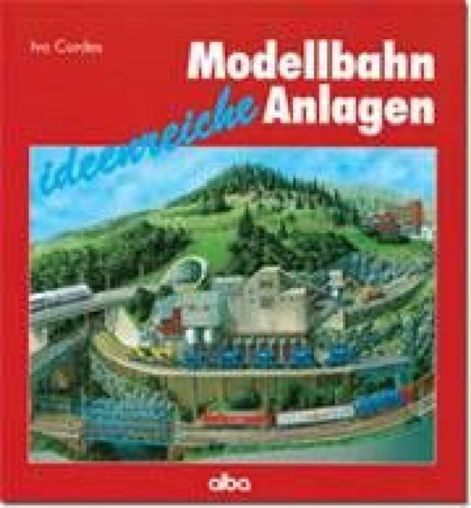 Ideenreiche Modellbahn-Anlagen. Ivo Cordes