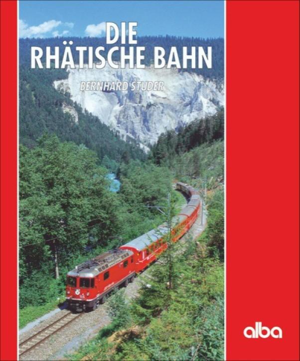 Die Rhätische Bahn. Bernhard Studer