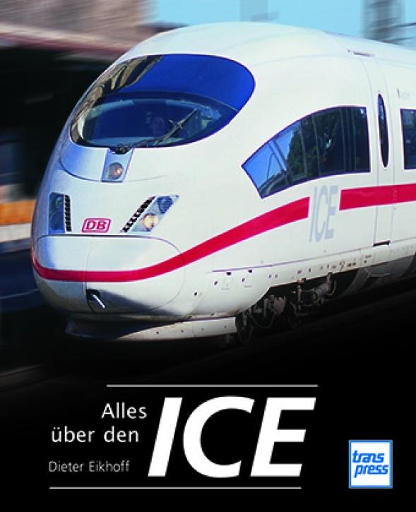 Alles über den ICE. Dieter Eikhoff