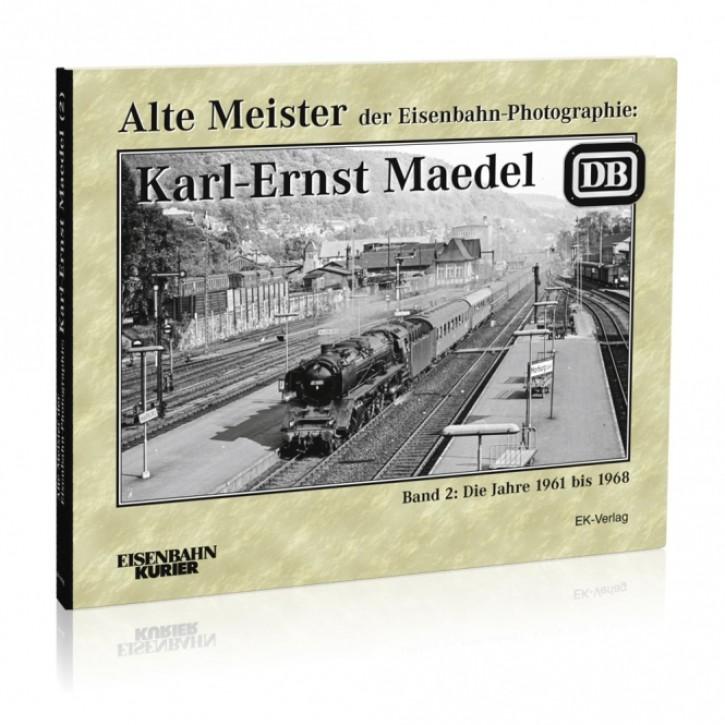 Alte Meister der Eisenbahn-Photographie: Karl-Ernst Maedel Band 2. Die Jahre 1961-1968