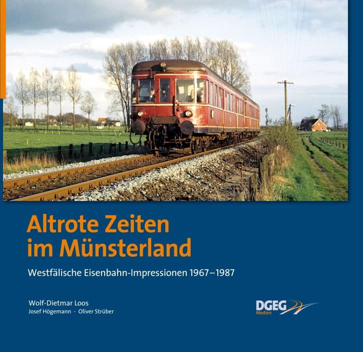 Altrote Zeiten im Münsterland. Westfälische Eisenbahn-Impressionen 1967-1987. Wolf-Dietmar Loos