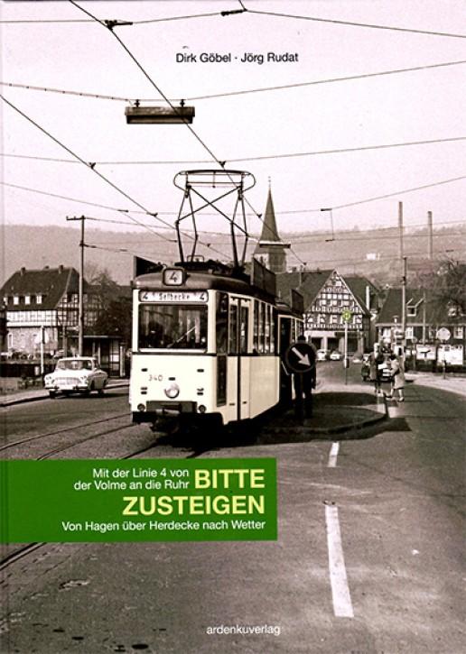 BITTE ZUSTEIGEN. Mit der Linie 4 von der Volme an die Ruhr.  Aus der Selbecke über Herdecke nach Wetter. Dirk Göbel & Jörg Rudat