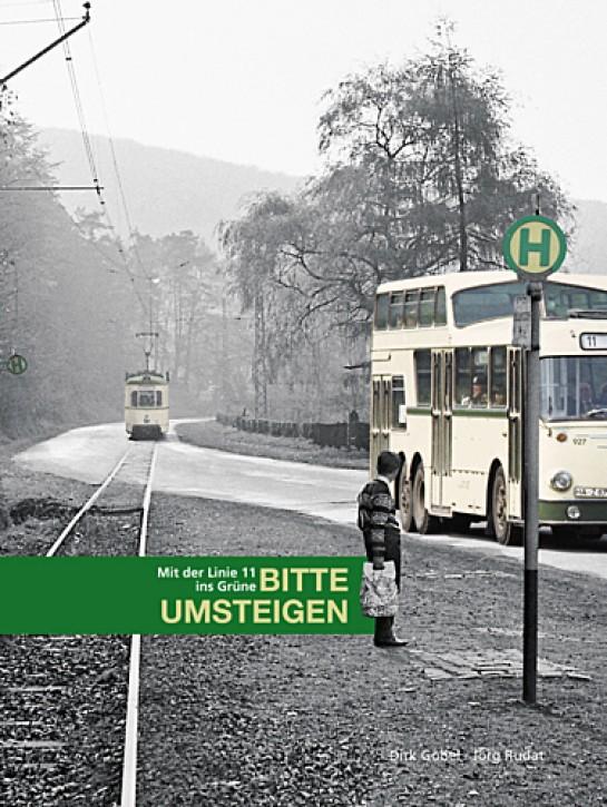 Bitte umsteigen. Mit der Linie 11 ins Grüne. Von Haspe über Voerde nach Breckerfeld. Dirk Göbel & Jörg Rudat