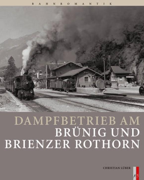 Dampfbetrieb am Brünig und Brienzer Rothorn. Christian Lüber
