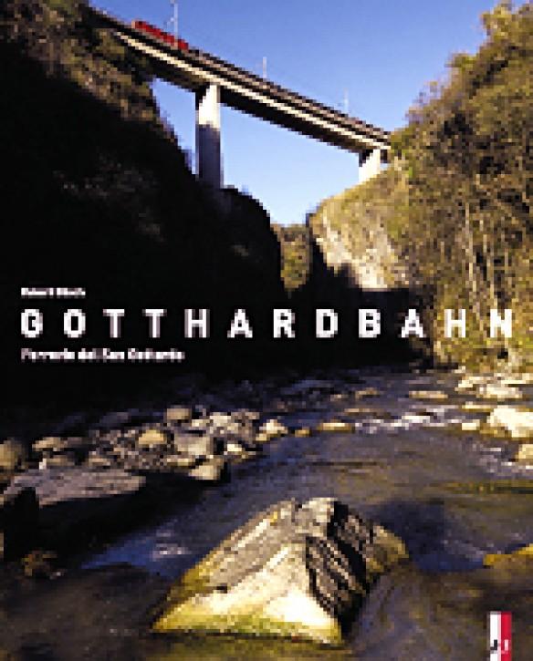 Gotthardbahn. Ferrovia del San Gottardo. Robert Bösch, Iso Camartin, Kilian T. Elsasser