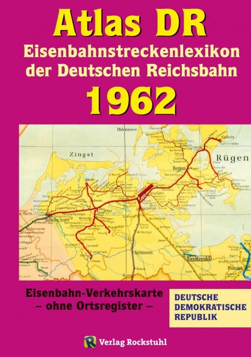 Atlas DR 1962. Eisenbahnstreckenlexikon der Deutschen Reichsbahn