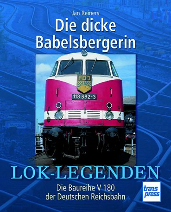 Die dicke Babelsbergerin - Die Baureihe V 180 der DR. Jan Reiners