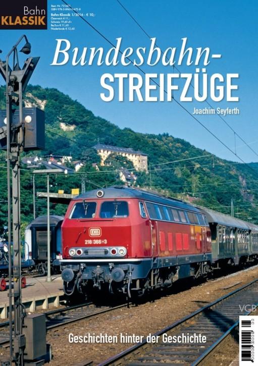 Bahn Klassik: Bundesbahn-Streifzüge. Geschichten hinter der Geschichte. Joachim Seyferth