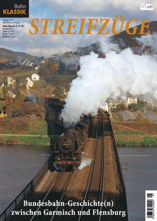 Bahn Klassik: Streifzüge. Bundesbahn-Geschichte(n) zwischen Garmisch und Flensburg