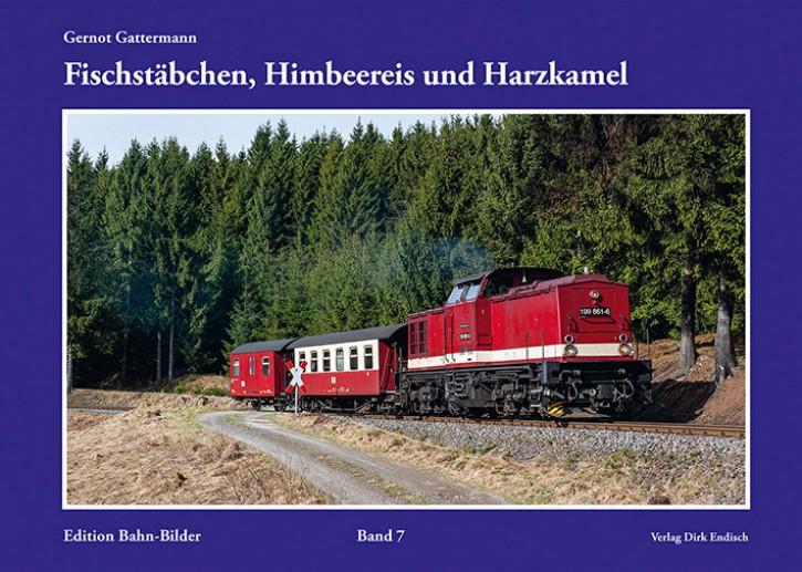 Edition Bahn-Bilder Band 7: Fischstäbchen, Himbeereis und Harzkamel. Gernot Gattermann