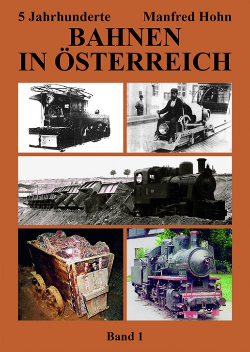 5 Jahrhunderte Bahnen in Österreich Band 1. Manfred Hohn