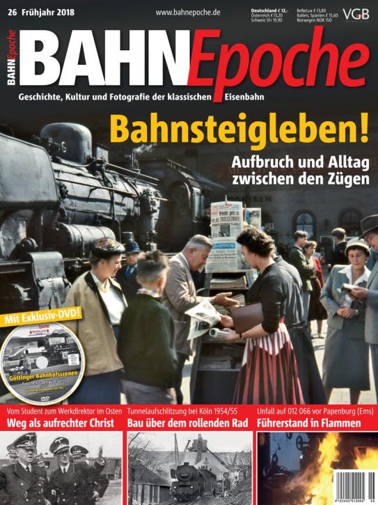 BahnEpoche 26: Bahnsteigleben! Aufbruch und Alltag zwischen den Zügen