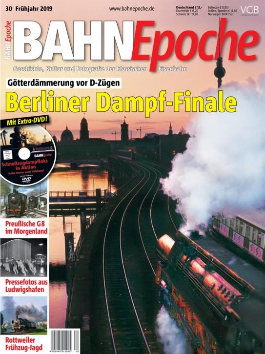 BahnEpoche 30: Berliner Dampf-Finale
