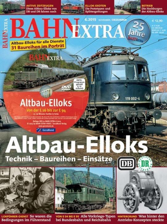 BahnExtra 6-2015: Altbau-Elloks. Technik Baureihen Einsätze
