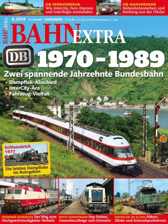 BahnExtra 6-2014: DB 1970-1989. Zwei spannende Jahrzehnte Bundesbahn