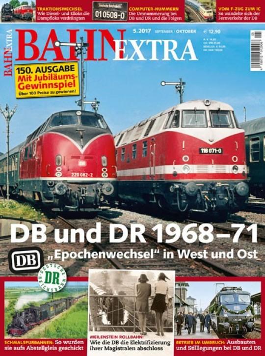 BahnExtra 5-2017: DB und DR 1968-71. Epochenwechsel in Ost und West