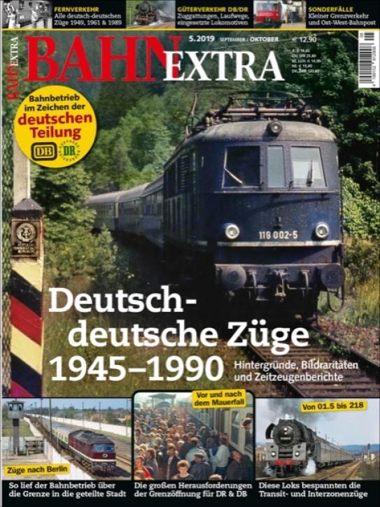 Bahn Extra 5-2019: Deutsch-deutsche Züge 1949-1990