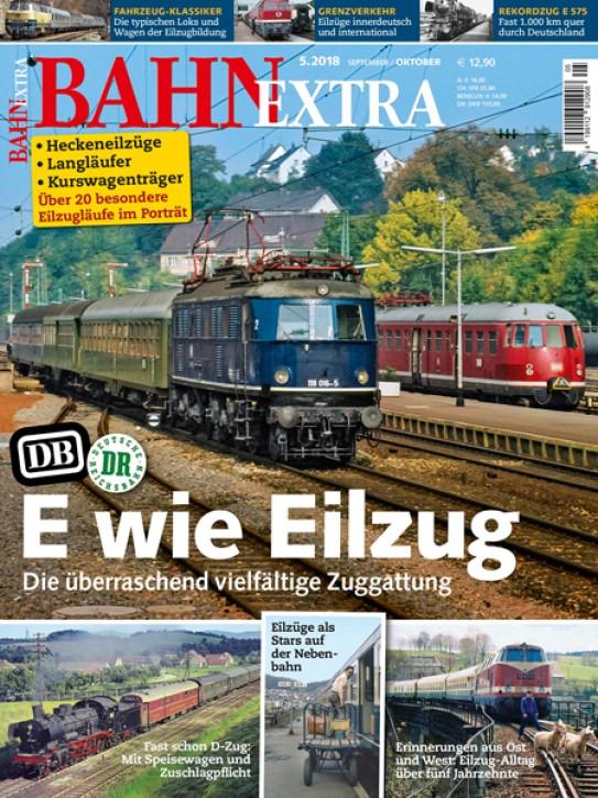 Bahn Extra 5-2018: E wie Eilzug. Die überraschend vielfältige Zuggattung