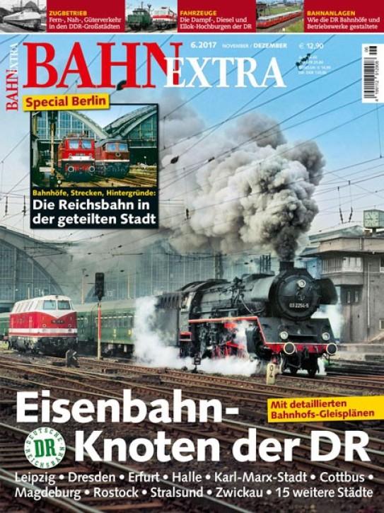BahnExtra 6-2017: Eisenbahn-Knoten der DR