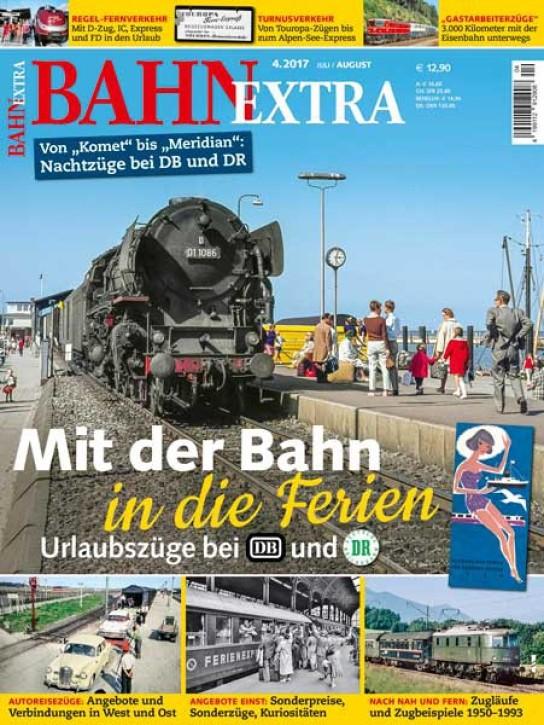 BahnExtra 4-2017: Mit der Bahn in die Ferien. Urlaubszüge bei DB und DR