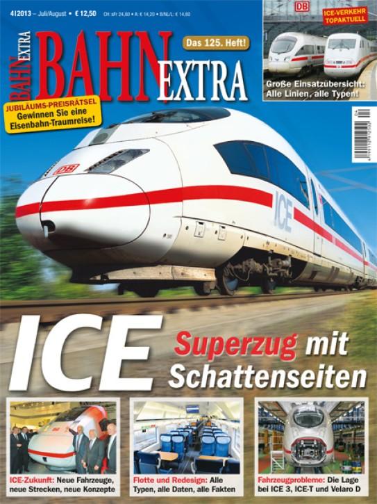 BahnExtra 4-2013: ICE. Superzug mit Schattenseiten