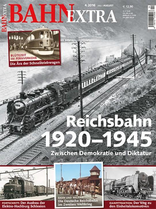 BahnExtra 4-2016: Reichsbahn 1920 bis 1945. Zwischen Demokratie und Diktatur