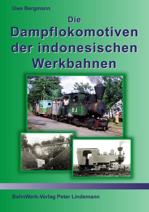Die Dampflokomotiven der indonesischen Werkbahnen. Uwe Bergmann