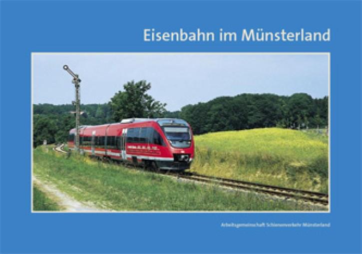 Eisenbahn im Münsterland. Arbeitsgemeinschaft Schienenverkehr Münsterland e. V. (Hrsg.)