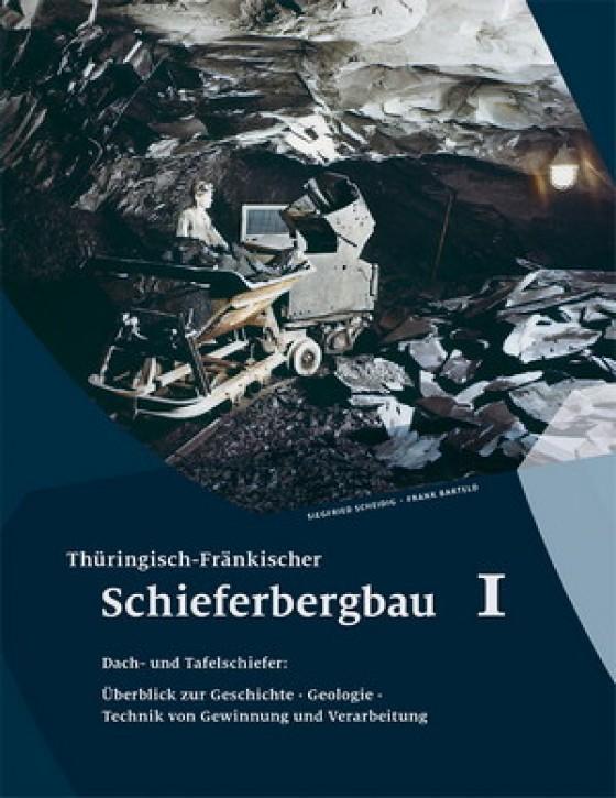 Thüringisch-Fränkischer Schieferbergbau 1. Siegfried Scheidig und Frank Barteld