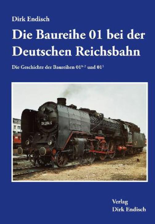 Die Baureihe 01 bei der Deutschen Reichsbahn. Die Geschichte der Baureihen 01.0-2 und 01.5. Dirk Endisch