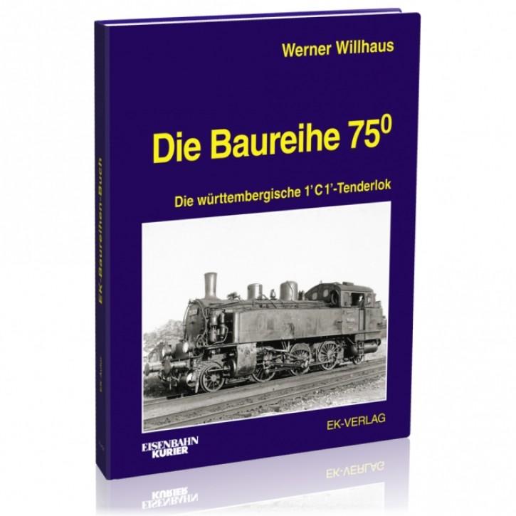 Die Baureihe 75.0. Die württembergische T5. Werner Willhaus
