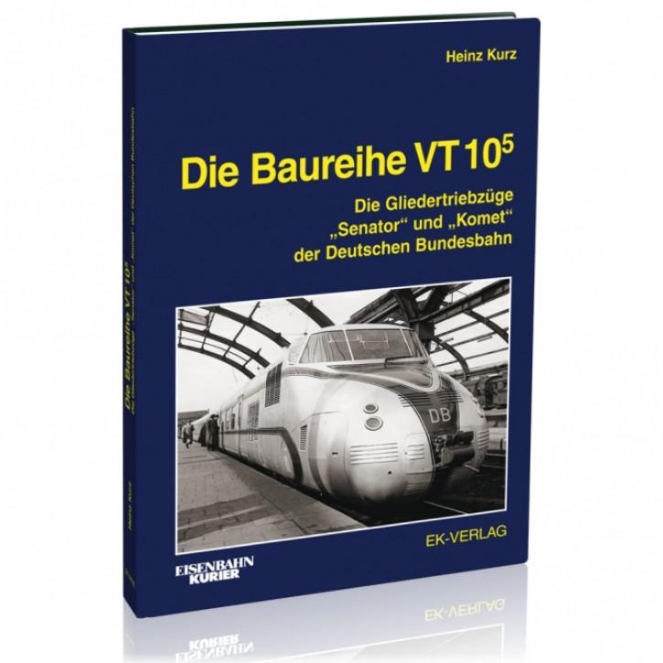 """Die Baureihe VT 10.5. Die Gliedertriebzüge """"Senator"""" und """"Komet"""" der Deutschen Bundesbahn. Heinz Kurz"""