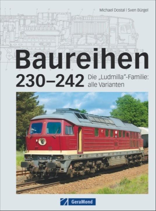 """Baureihen 230-242. Die """"Ludmilla""""-Familie: alle Varianten. Michael Dostal & Sven Bürgel"""