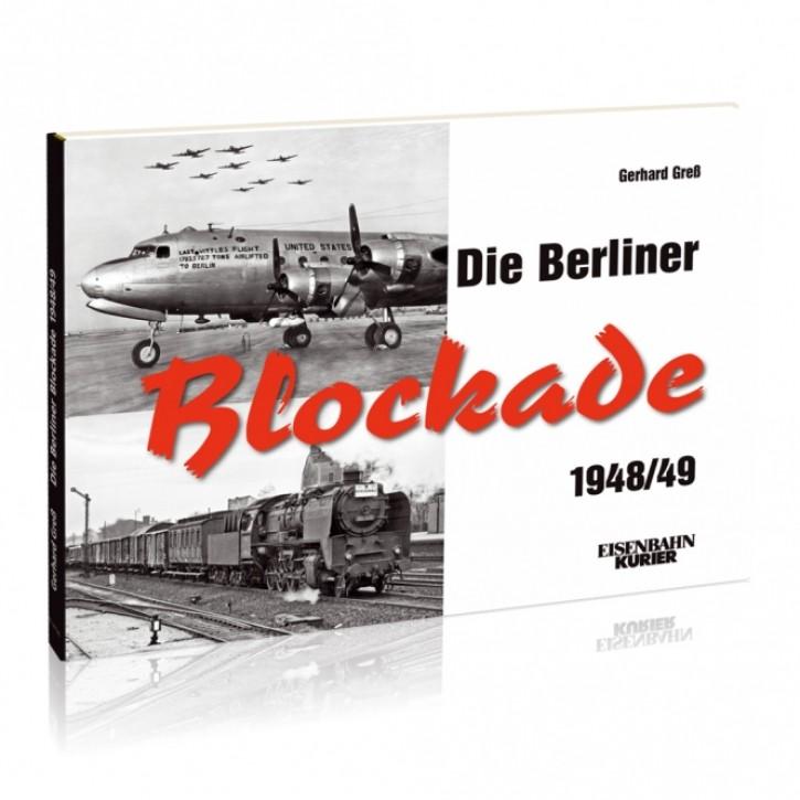 Die Berliner Blockade 1948/49. Gerhard Greß