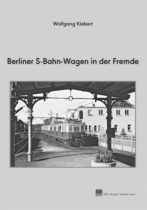 Berliner S-Bahn-Wagen in der Fremde. Wolfgang Kiebert