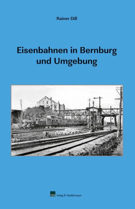 Eisenbahnen in Bernburg und Umgebung. Rainer Dill