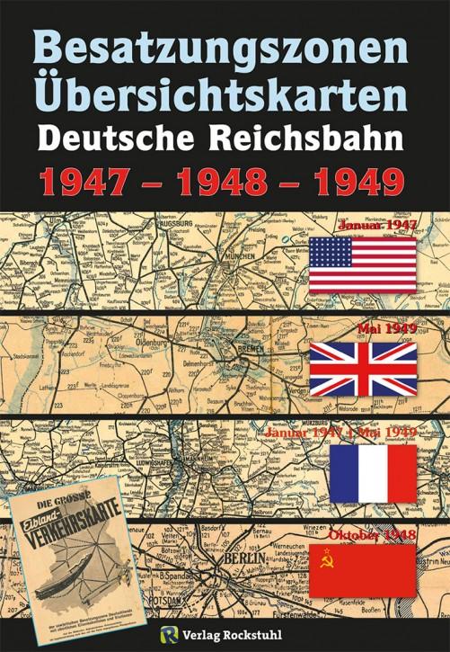 Übersichtskarten der Deutschen Reichsbahn. Besatzungszonen 1947 - 1948 - 1949