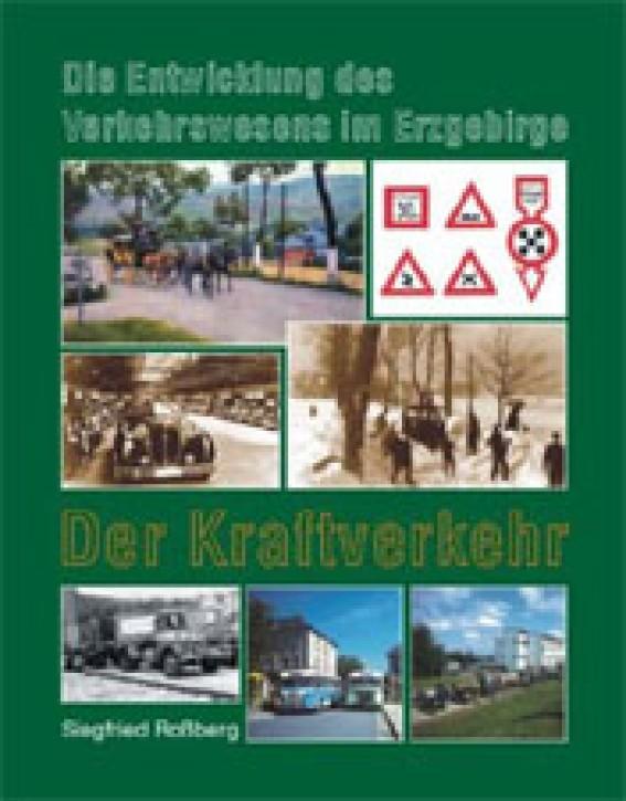 Die Entwicklung des Verkehrswesens im Erzgebirge. Der Kraftverkehr. Siegfried Roßberg