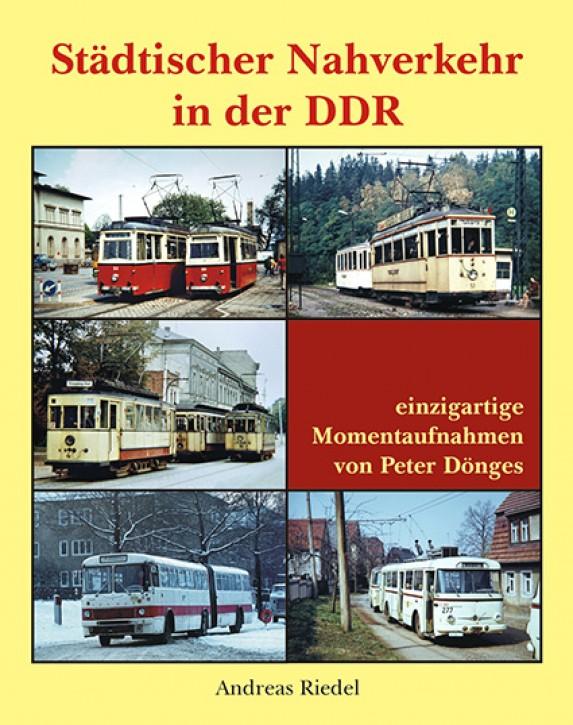 Städtischer Nahverkehr in der DDR - einzigartige Momentaufnahmen von Peter Dönges. Andreas Riedel