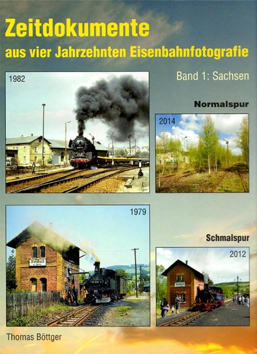 Zeitdokumente aus vier Jahrzehnten Eisenbahnfotografie Band 1 Sachsen. Thomas Böttger