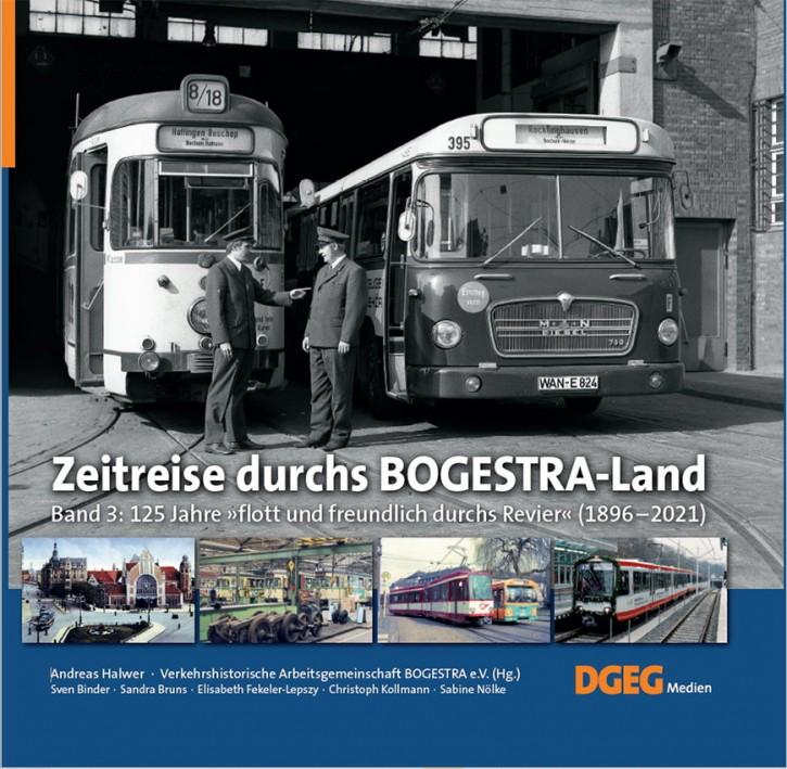 Zeitreise durchs BOGESTRA-Land Band 3: 125 Jahre flott und freundlich durchs Revier (1896–2021)