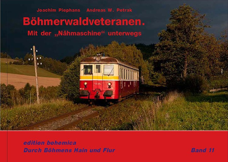 Böhmerwaldveteranen. Mit der Nähmaschine unterwegs. Joachim Piephans & Andreas W. Petrak