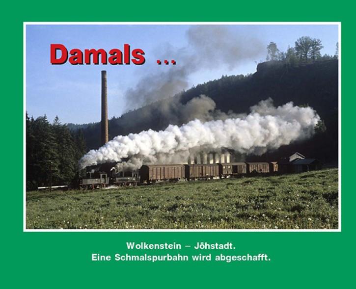 Damals... Wolkenstein – Jöhstadt. Eine Schmalspurbahn wird abgeschafft