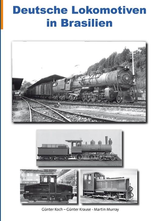 Deutsche Lokomotiven in Brasilien. Günter Koch, Günter Krause & Martin Murray