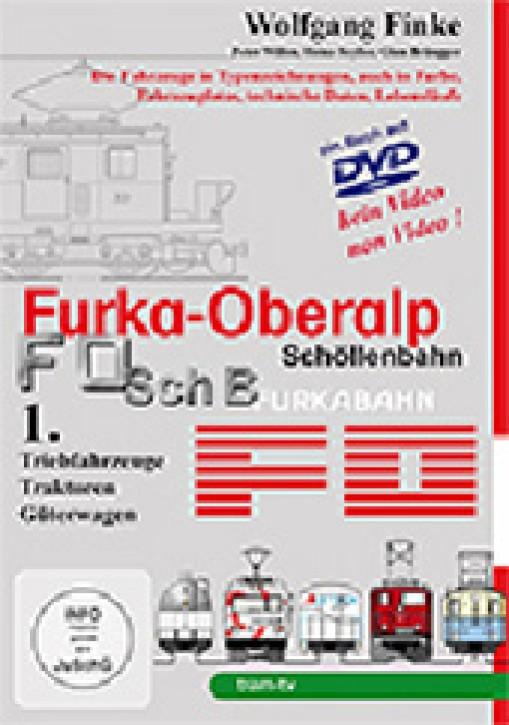 Die Fahrzeuge der Furka-Oberalp-Bahn 1. Triebfahrzeuge, Traktoren, Güterwagen (Buch auf DVD). Wolfgang Finke